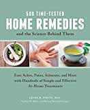 500 Time-Tested Home Remedies and the Science Behind Them:...