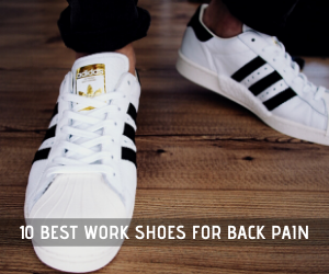 10 Best Work Shoe For Back Pain