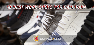 10 Best Work Shoes for Back Pain