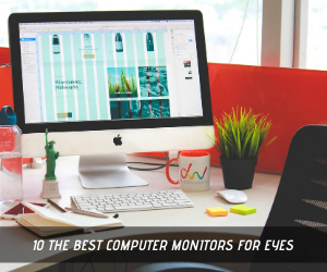 10 Computer Monitors for Eyes