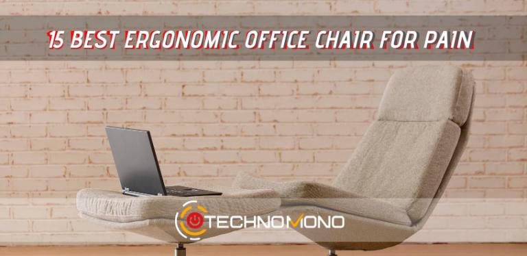 15 Best Ergonomic Office Chair For Back Pain