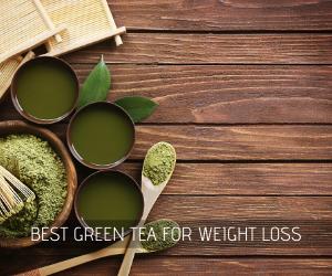 15 best green tea for weight loss 2020