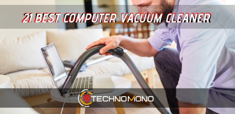 21 Best Computer Vacuum Cleaner