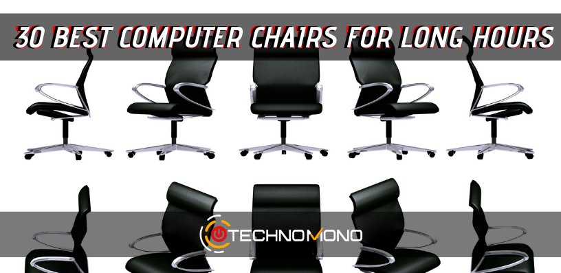 30 Best Computer Chairs For Long Hours: The Definitive Guide