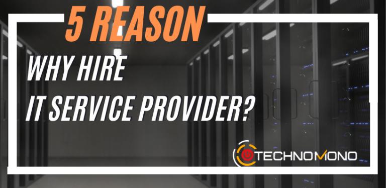 5 reason hire it service provider