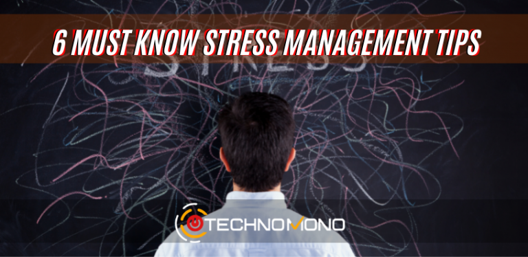 6 Must Know Stress Management Tips