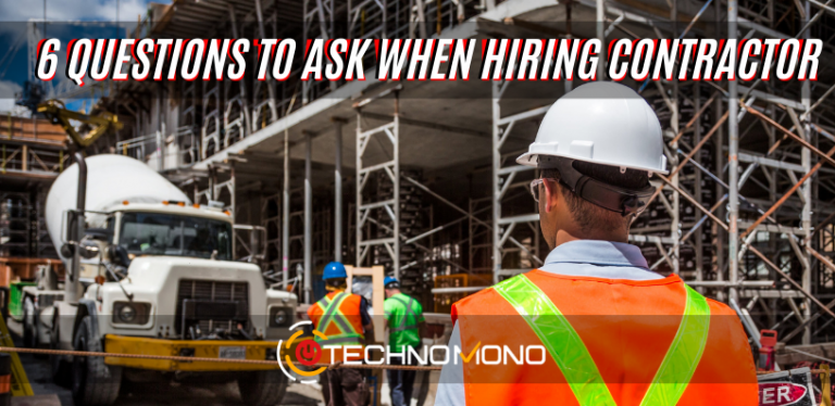 6 Questions To Ask When Hiring Contractor