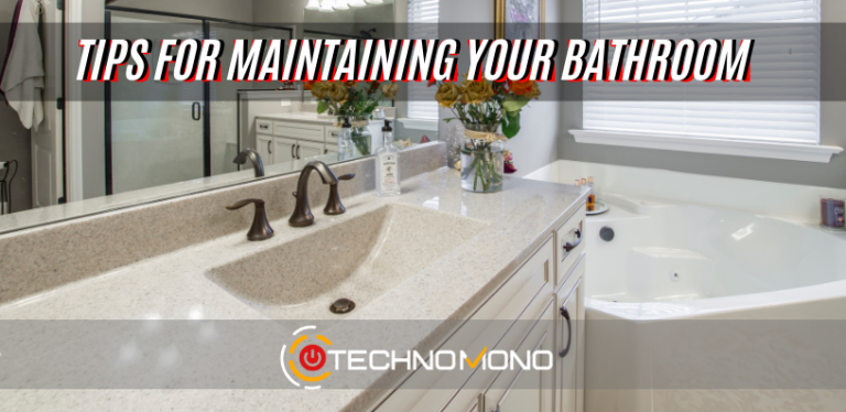 6 Tips For Maintaining Your Bathroom
