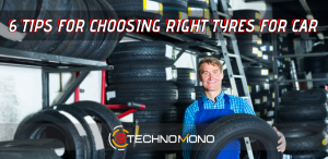 6 Tips for Choosing The Right Tyres For Your Car