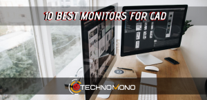 Best Monitors For CAD
