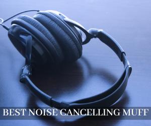 Best Noise Cancelling Ear Muffs