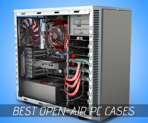 Best Open Air PC Cases