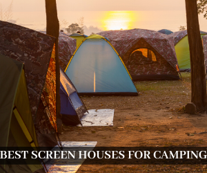 Best Screen Houses For Camping 1