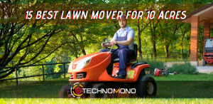 Best Zero Turn Lawn Mover For 10 Acres