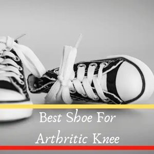 Best shoe for Arthritic Knee