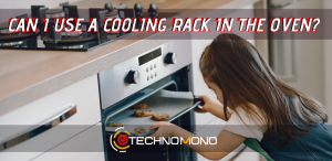 Can I Use a Cooling Rack in the Oven