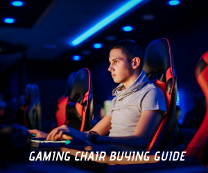 Gaming Chair Buying Guide