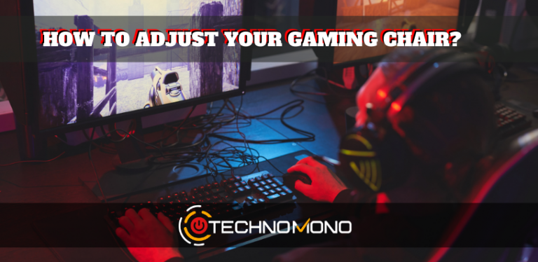 How to Adjust your Gaming Chair in best way