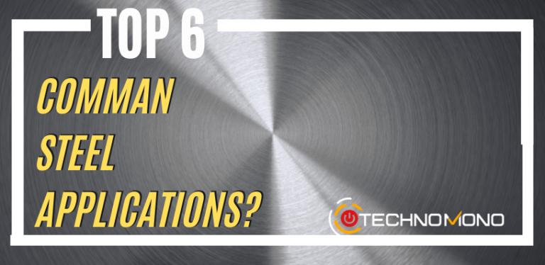 TOP 6 Comman Steel Applications