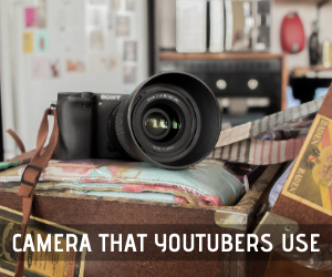 Top 10 Camera that YouTubers Use