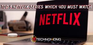 Top 9 netflix series