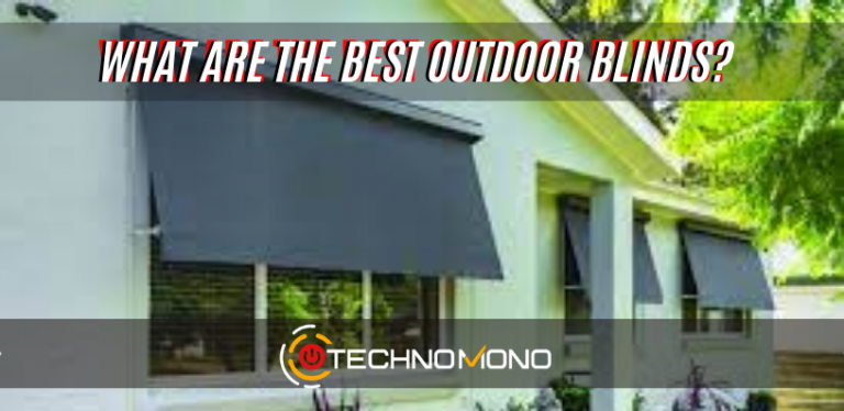 What are the Best Outdoor Blinds