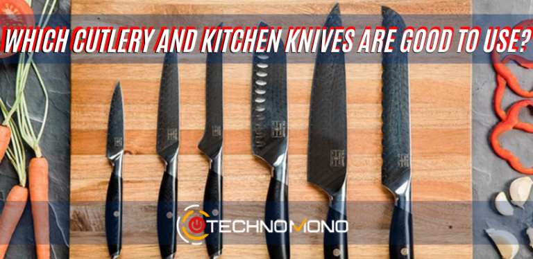 Which Cutlery and Kitchen Knives are Good to Use?