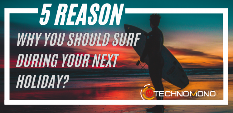 Why You Should Surf During Your Next Holiday