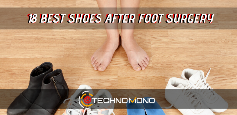 18 Best Shoes To Wear After Foot Surgery [2020 REVIEWs]