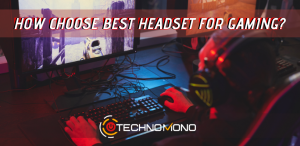 how to choose best headset for gaming