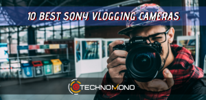 top 10 best sony vlogging camera